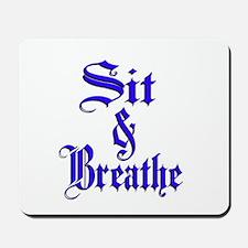 Sit & Breathe Mousepad