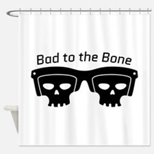 Bad To Bone Shower Curtain