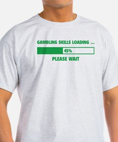 Gambling Skills Loading T-Shirt