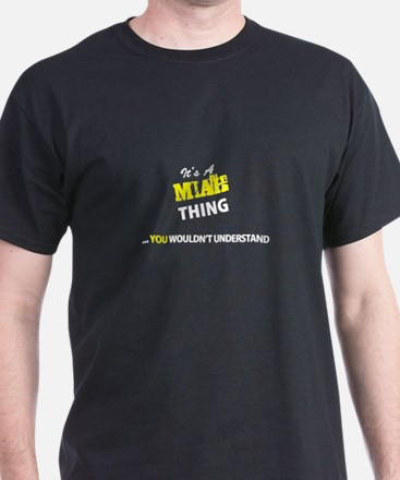 MIAH thing, you wouldn't understand T-Shirt