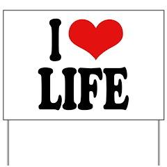 I Love Life Yard Sign