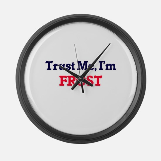 Trust Me, I'm Frost Large Wall Clock