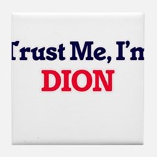 Trust Me, I'm Dion Tile Coaster