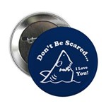 "Don't Be Scared Shark 2.25"" Button (10 pack)"
