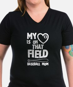 Baseball Mom My Heart Is On That Field T-Shirt
