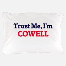 Trust Me, I'm Cowell Pillow Case