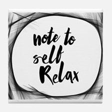 Note to self relax Tile Coaster