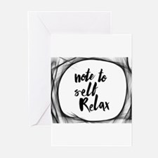 Note to self relax Greeting Cards