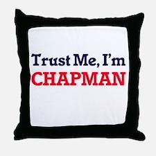 Trust Me, I'm Chapman Throw Pillow