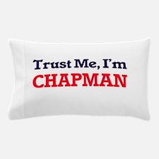 Trust Me, I'm Chapman Pillow Case