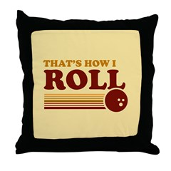 That's How I Roll Throw Pillow