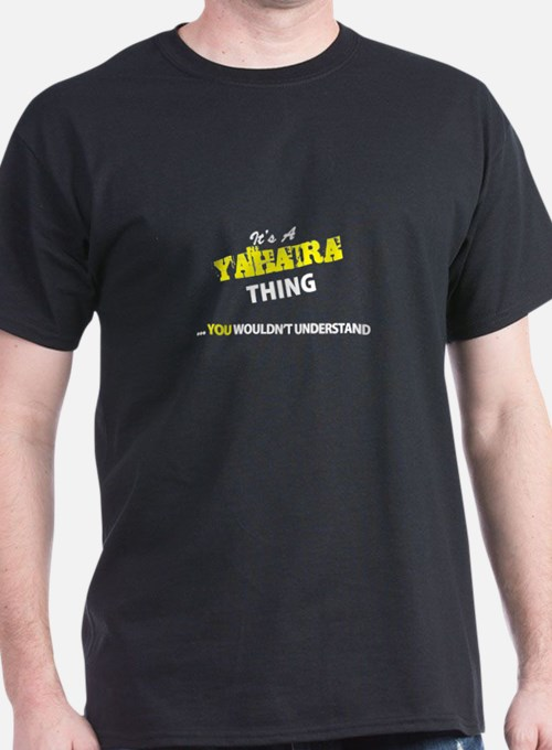 YAHAIRA thing, you wouldn't understand T-Shirt