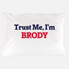 Trust Me, I'm Brody Pillow Case