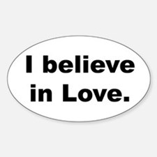 I believe in love. Decal