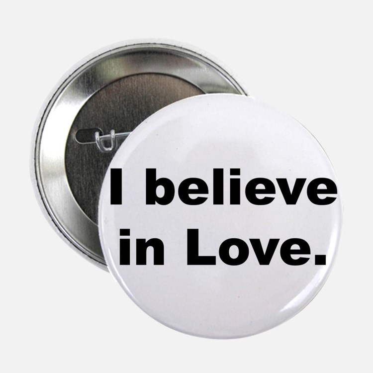 "I believe in love. 2.25"" Button (100 pack)"