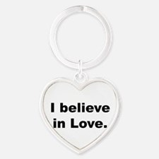 I believe in love. Keychains