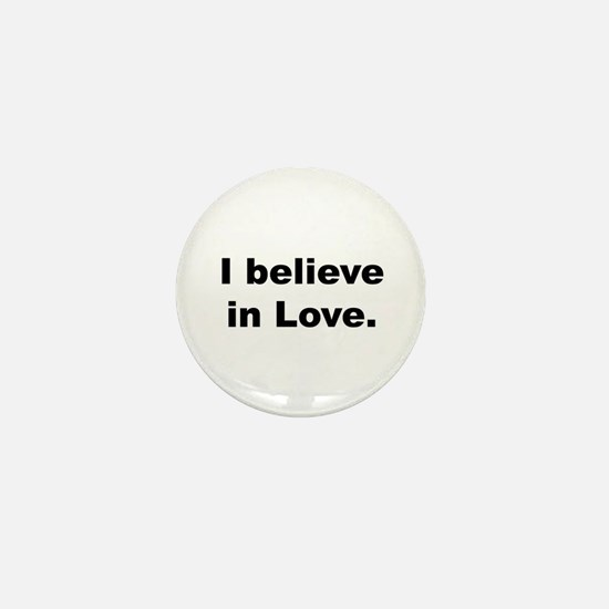 I Believe In Love Mini Button