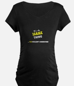 ISAAK thing, you wouldn't unders Maternity T-Shirt