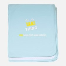 ISAI thing, you wouldn't understand baby blanket