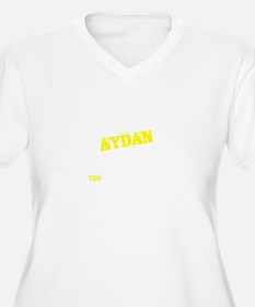 AYDAN thing, you wouldn't unders Plus Size T-Shirt