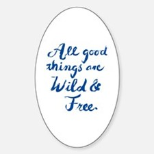 Cute All good things are wild and free Sticker (Oval)