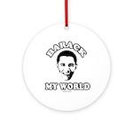 Barack my world Ornament (Round)