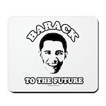 Barack to the future Mousepad