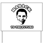 Barack to the future Yard Sign