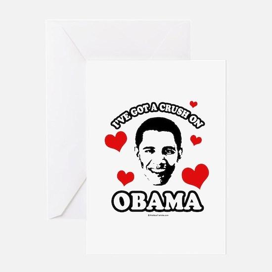 I've got a crush on Obama Greeting Card
