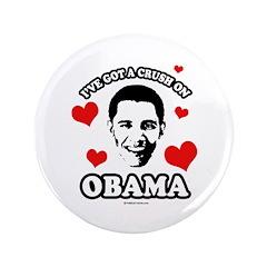 """I've got a crush on Obama 3.5"""" Button"""