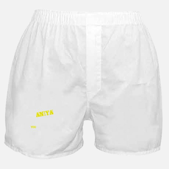 ANIYA thing, you wouldn't understand Boxer Shorts