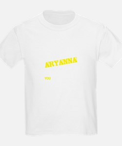 ARYANNA thing, you wouldn't understand T-Shirt