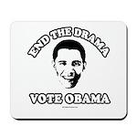 End the drama, Vote Obama Mousepad