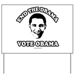 End the drama, Vote Obama Yard Sign