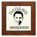 Barack all night long Framed Tile