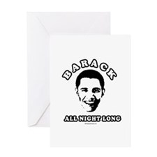 Barack all night long Greeting Card