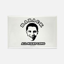 Barack all night long Rectangle Magnet