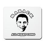 Barack all night long Mousepad