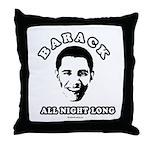 Barack all night long Throw Pillow