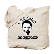 Barack all night long Tote Bag