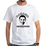Barack all night long White T-Shirt