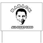 Barack all night long Yard Sign