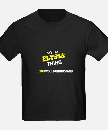ELYSSA thing, you wouldn't understand T-Shirt