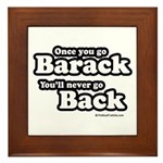 Once you go Barack you'll never go back Framed Til