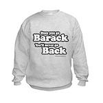 Once you go Barack you'll never go back Kids Sweat