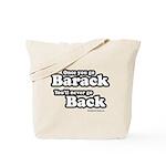 Once you go Barack you'll never go back Tote Bag