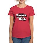 Once you go Barack you'll never go back Women's Da