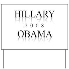 Hillary Obama 2008 Yard Sign
