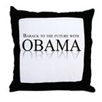 Barack to the future with Obama Throw Pillow