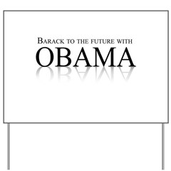 Barack to the future with Obama Yard Sign